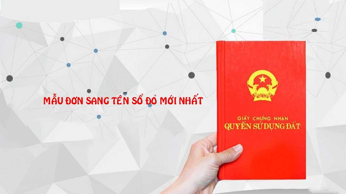 Mẫu Đơn sang tên Sổ đỏ - MẪU ĐƠN SANG TÊN SỔ ĐỎ MỚI NHẤT NĂM 2021