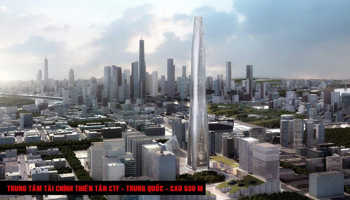 Trung tâm Tài chính Thiên Tân CTF Trung Quốc Cao 530 m - TOP 16 TÒA NHÀ CAO NHẤT THẾ GIỚI CẬP NHẬT MỚI NHẤT NĂM 2021