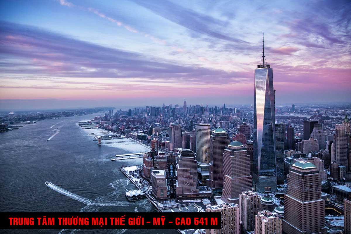 Trung tâm Thương mại Thế giới Mỹ Cao 541 m - TOP 16 TÒA NHÀ CAO NHẤT THẾ GIỚI CẬP NHẬT MỚI NHẤT NĂM 2021