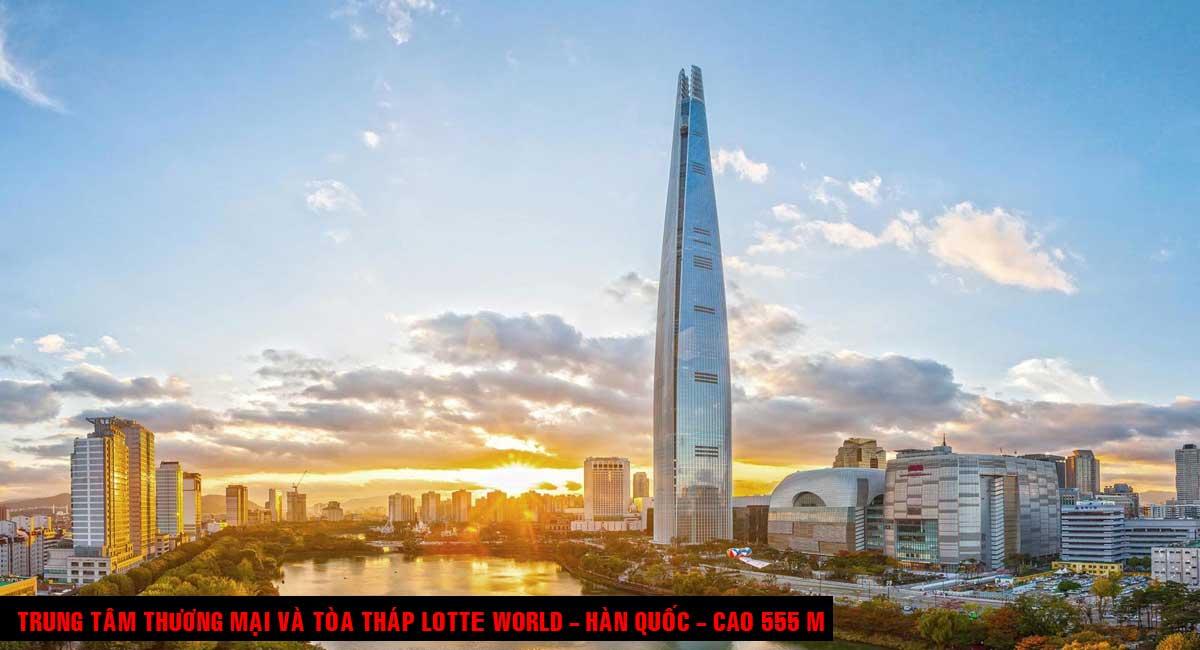 Trung tâm Thương mại và Tòa tháp Lotte World Hàn Quốc Cao 555 m - TOP 16 TÒA NHÀ CAO NHẤT THẾ GIỚI CẬP NHẬT MỚI NHẤT NĂM 2021