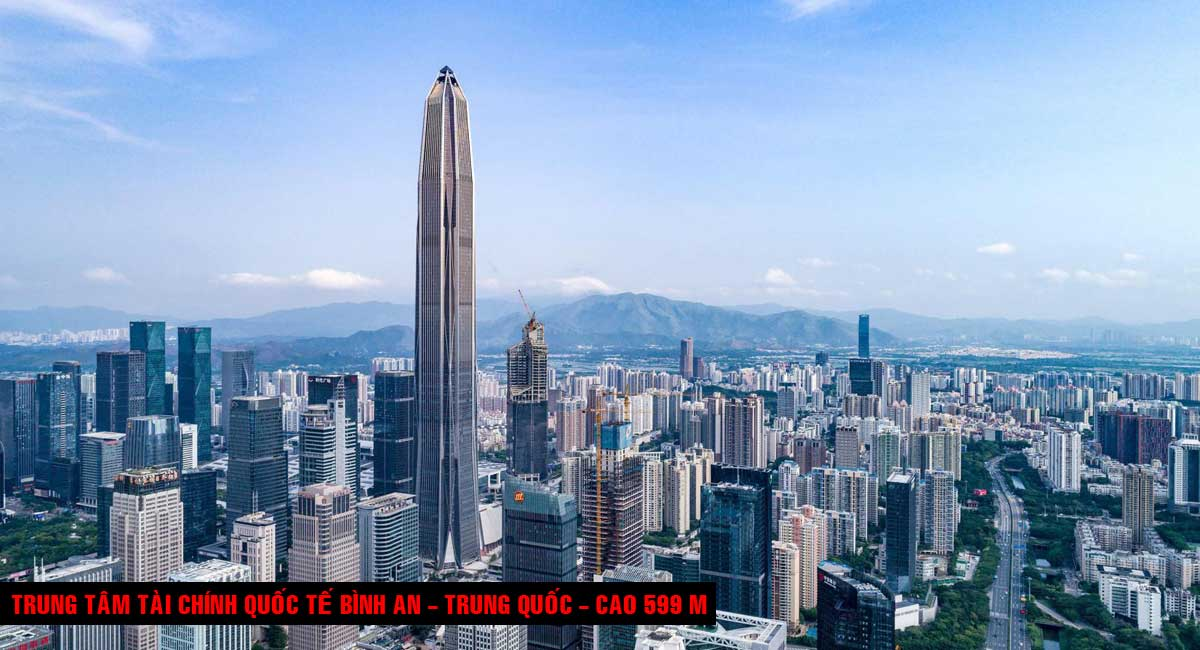 Trung tâm tài chính Quốc tế Bình An Trung Quốc Cao 599 m - TOP 16 TÒA NHÀ CAO NHẤT THẾ GIỚI CẬP NHẬT MỚI NHẤT NĂM 2021