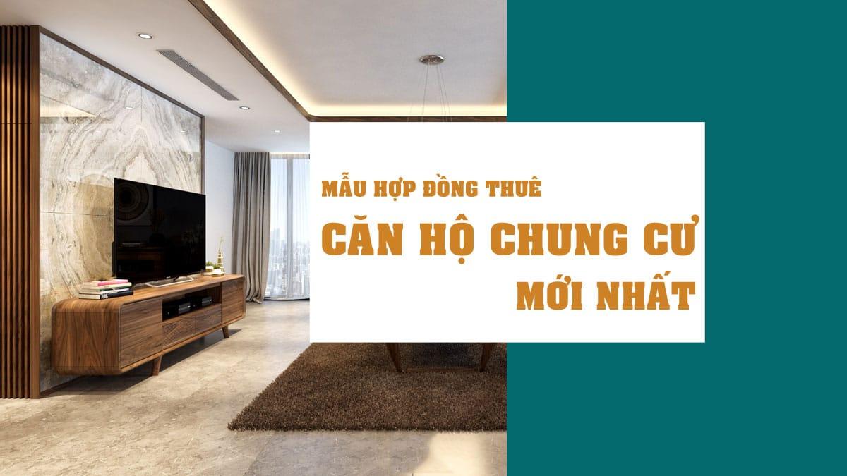 mau hop dong cho thue can ho chung cu moi nhat - TẢI MẪU HỢP ĐỒNG THUÊ CĂN HỘ CHUNG CƯ MỚI NHẤT NĂM 2020