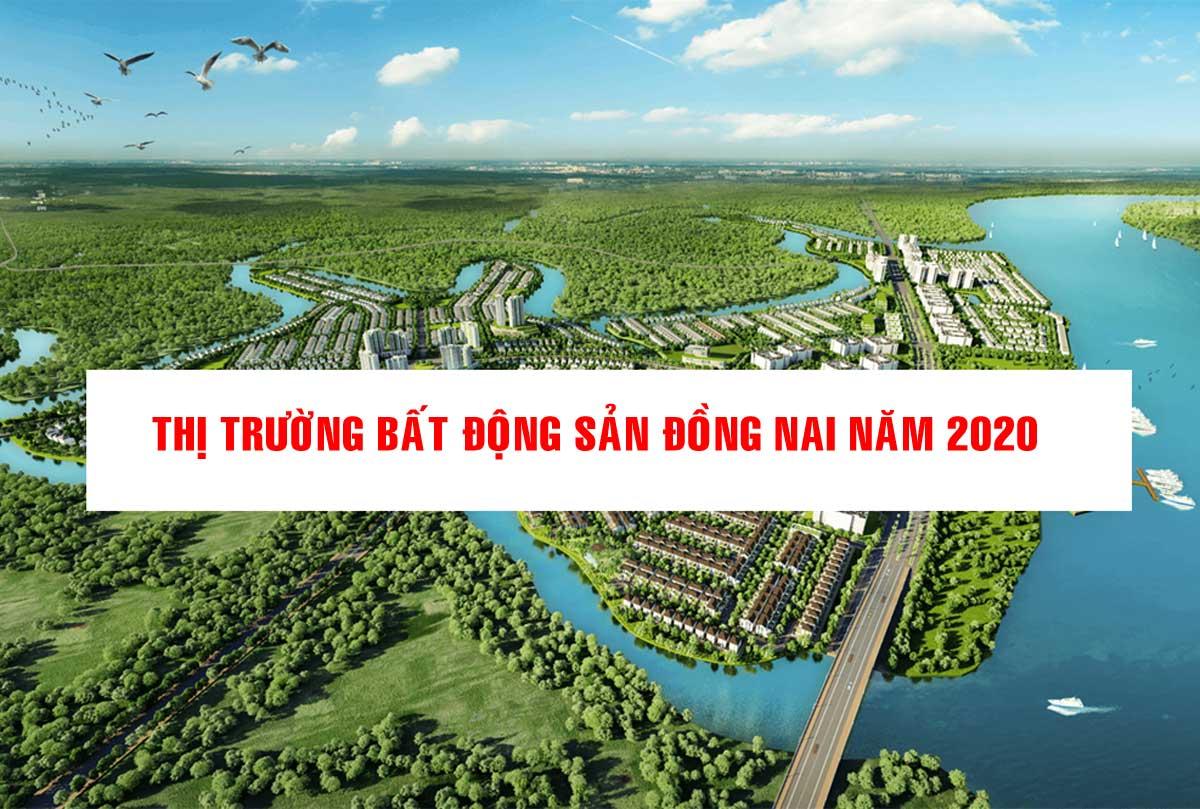 thi truong bat dong san dong nai nam 2020 - THỊ TRƯỜNG BẤT ĐỘNG SẢN ĐỒNG NAI NĂM 2020