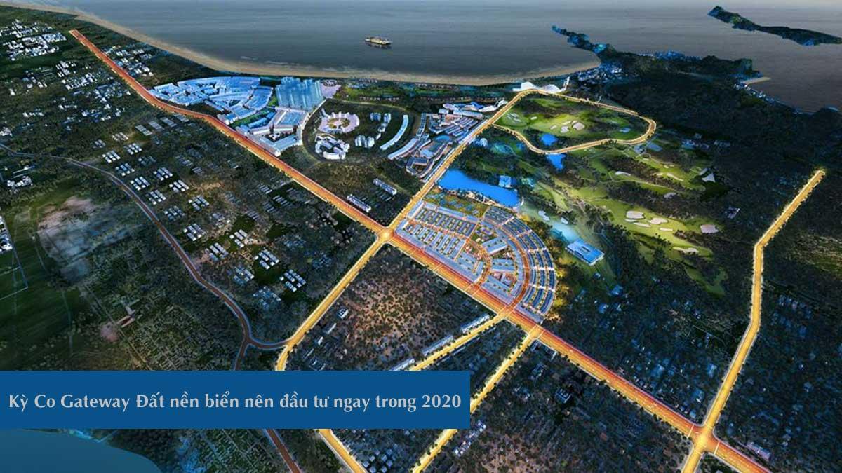 Kỳ Co Gateway Đất nền biển nên đầu tư ngay trong 2020