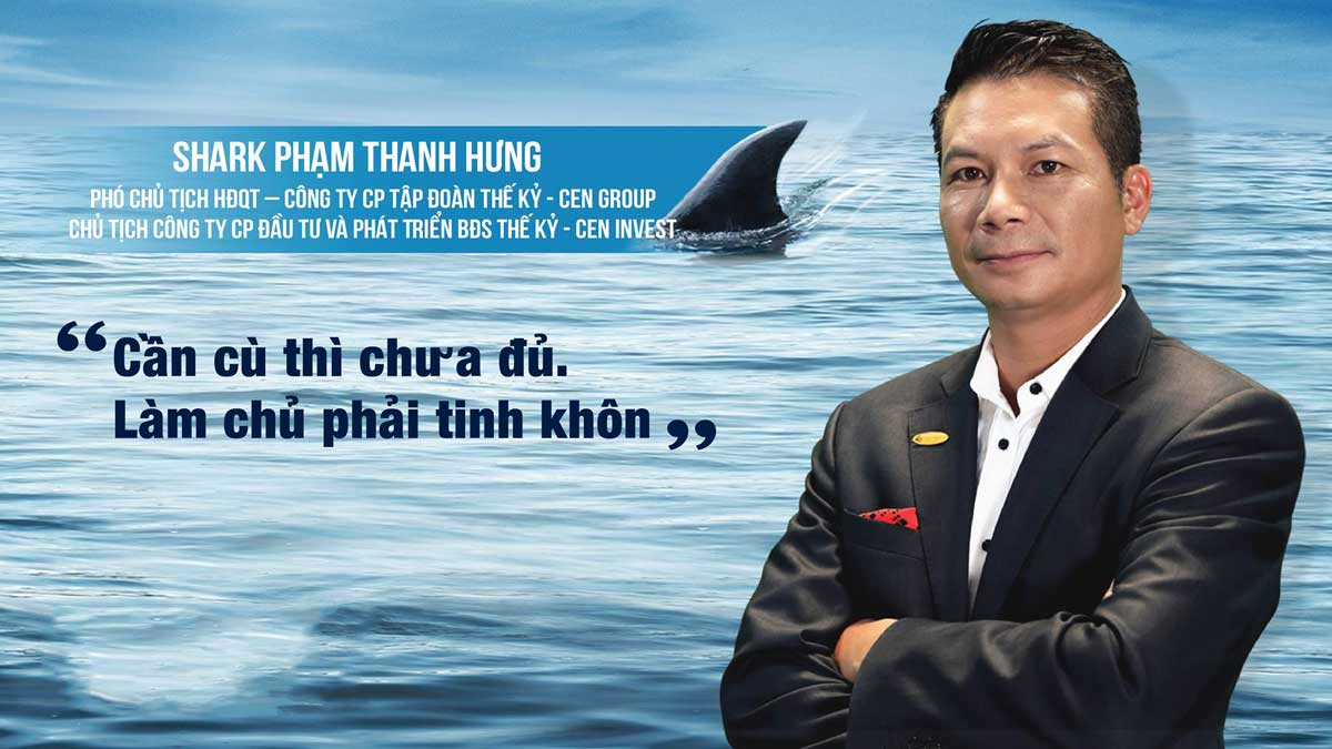 SHARK PHẠM THANH HƯNG - SHARK PHẠM THANH HƯNG LÀ AI? CON ĐƯỜNG THÀNH CÔNG CỦA PHẠM THANH HƯNG