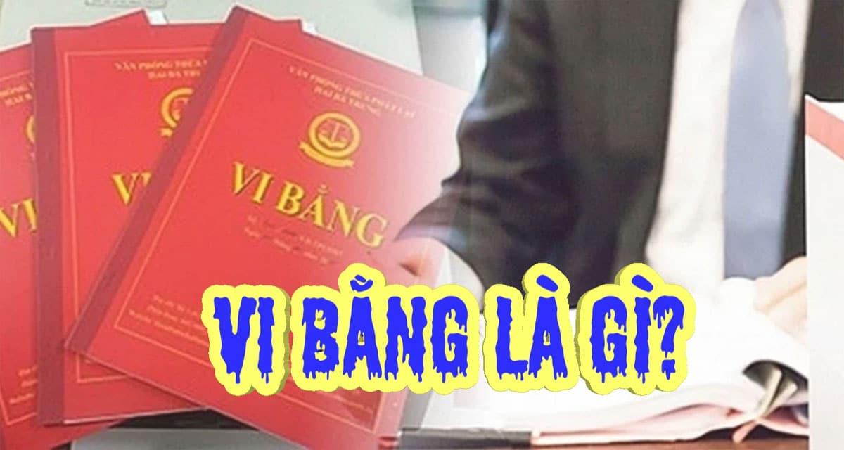 vi bang la gi - Vi bằng là gì? Có nên Mua nhà Vi Bằng?