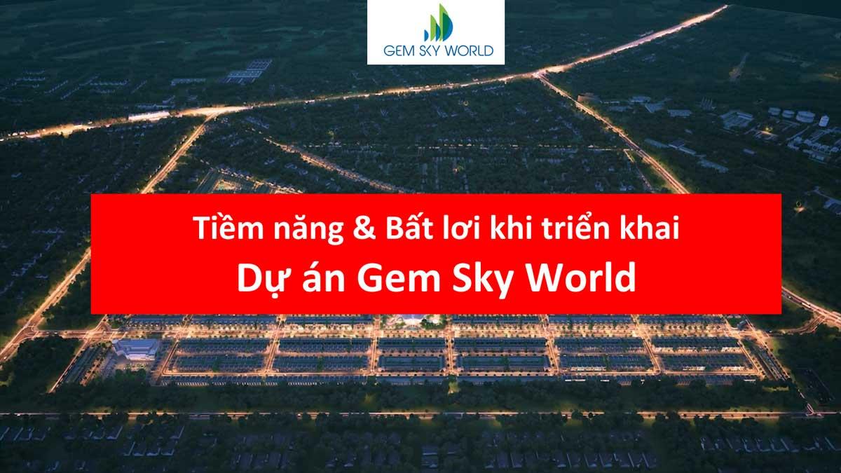 Tiềm năng Bất lơi khi triển khai Dự án Gem Sky World - Tiềm năng & Bất lợi khi triển khai Dự án Gem Sky World