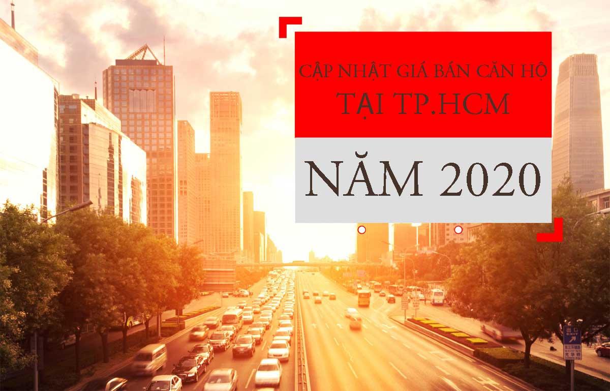 CẬP NHẬT GIÁ BÁN CĂN HỘ TẠI TP.HCM NĂM 2020